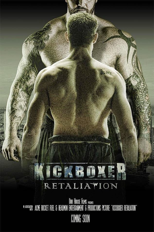 Poster of Our House Films' Kickboxer: Retaliation (2018)